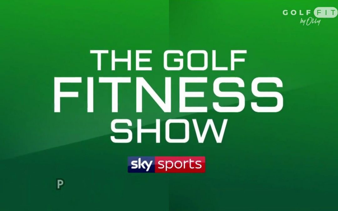 The Golf Fitness Show: Olly Foster Hosts New Programme on Sky Sports